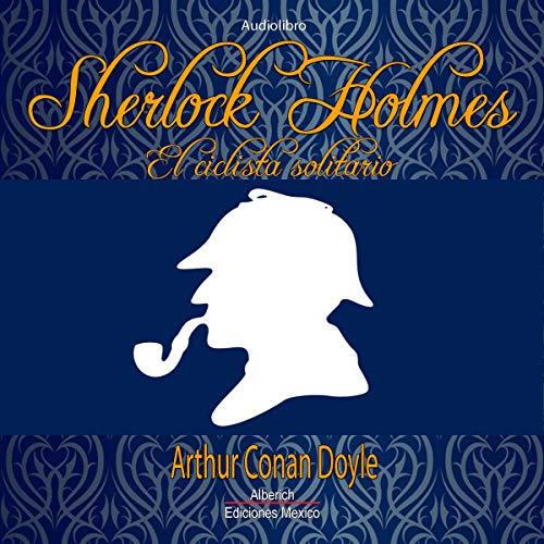 Couverture de Sherlock Holmes El ciclista solitario [Sherlock Holmes: The Lone Cyclist]