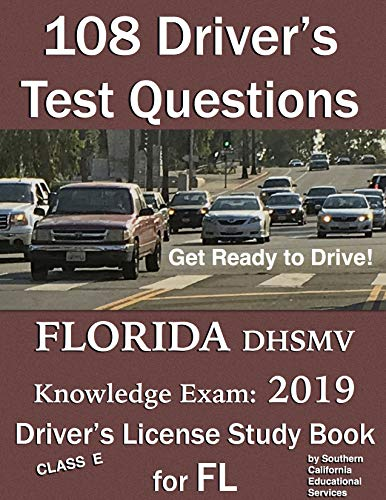 108 Driver Rsquo S Test Questions For Florida Dhsmv Written Knowledge Exam Your 2018 Fl Class E Drivers Permit License Study Book Handbook