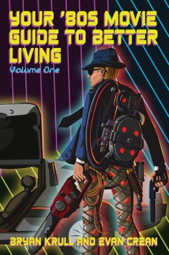 Your '80s Movie Guide to Better Living: Volume 1