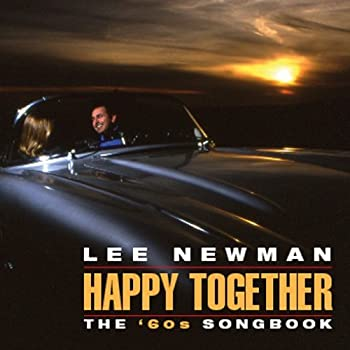 Lee Newman Happy Together  The  60s Songbook by Lee Newman  Performer  Lauren Wild Mike Thompson Lee R Thornburg Bobby Gins  2006-04-24