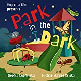 Park in the Dark (Bug on a Bike Presents)
