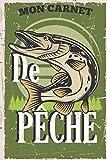 mon carnet de pêche: Cadeau pour pêcheur passionné | Un accessoire essentiel pour le panier de pêche