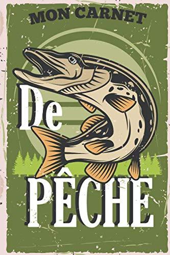 mon carnet de pêche: Cadeau pour pêcheur passionné |...