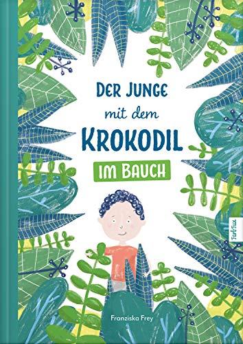 Der Junge mit dem Krokodil im Bauch: Eine besondere Geschichte, die Kindern zeigt warum man gesunde Sachen essen soll!