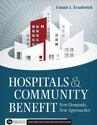 Compare Textbook Prices for Hospitals and Community Benefit: New Demands, New Approaches Executive Essentials None Edition ISBN 9781567935929 by Evashwick, Connie
