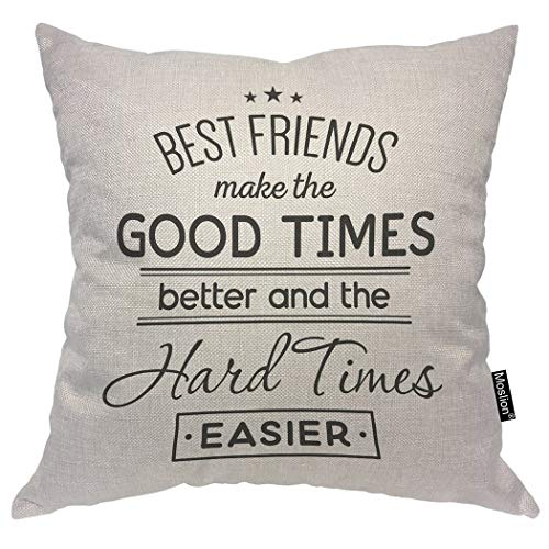 Moslion Quote Pillow Case Best Friends Make The Good Times Better and The Hard Times Easier Word Throw Pillow Cover Cotton Linen for Home Sofa Decorative Square Cushion 24x24 Inch