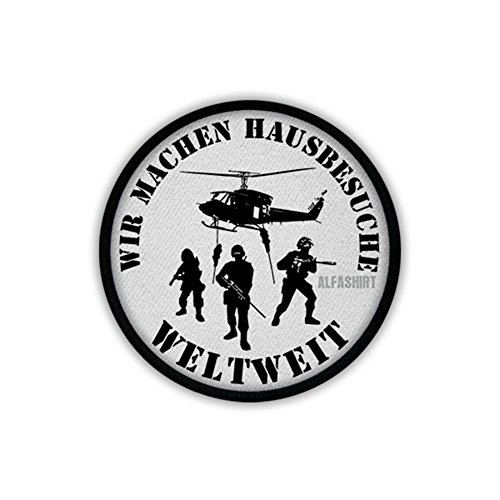 We Make House Visits Worldwide Moral Bundeswehr Army Humor Antiterror Airsoft Deployment Helicopter SEK KSK - Patch/Patches