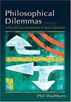 Philosophical Dilemmas: A Pro and Con Introduction to the Major Questions