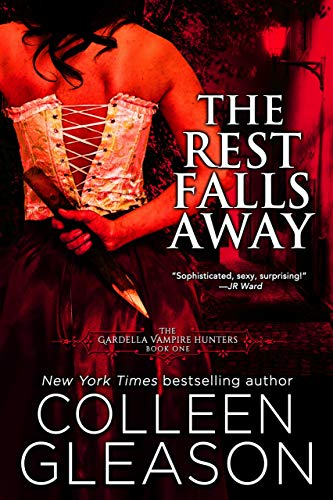 The Rest Falls Away: Victoria Book 1 (The Gardella Vampire Hunters: Victoria) (English Edition)