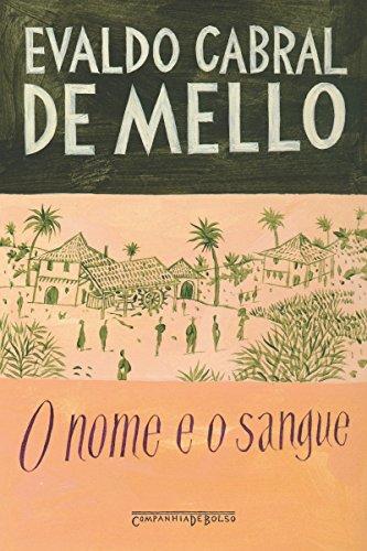 O Nome e o Sangue - Uma Parábola Genealógica no Pernambuco Colonial