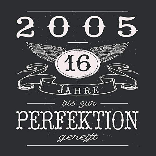 16 Jahre bis zur Perfektion gereift 2005: Cooles Geschenk zum Geburtstag Geburtstagsparty Gästebuch Eintragen von Wünschen und Sprüchen lustig 108 Seiten / Spruch lustig vintage retro