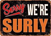 申し訳ありませんが私たちは無愛想な壁の金属のポスターレトロなプラーク警告ブリキの看板ヴィンテージ鉄の絵画の装飾オフィスの寝室のリビングルームクラブのための面白い吊り工芸品