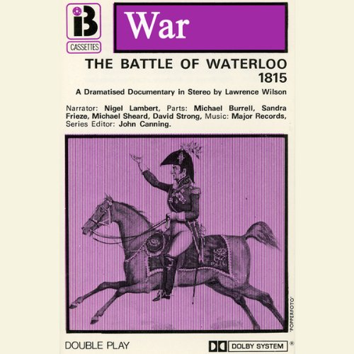 The Battle of Waterloo (Dramatised) audiobook cover art