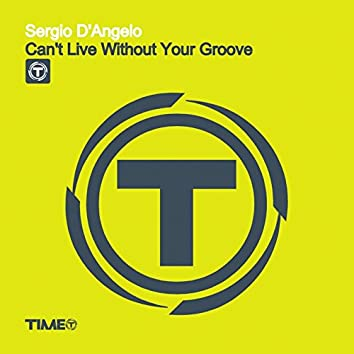Can't Live Without Your Groove