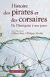 Histoire des pirates et des corsaires. De l'antiqu - De l'Antiquité à nos jours - Format Kindle - 18,99 €