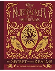 The Nutcracker and the Four Realms: The Secret of the Realms: An Extended Novelization, Roughtcut Edition