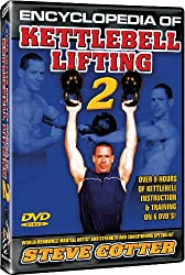 encyclopedia of kettlebell lifting, steve cotter, kettlebell instruction, kettlebell training, best fitness video