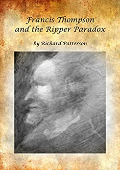 Francis Thompson & the Ripper Paradox by [Richard Patterson]