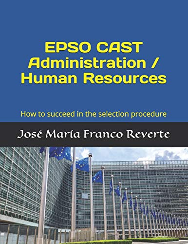 EPSO CAST Administration / Human Resources: How to succeed in the selection procedure