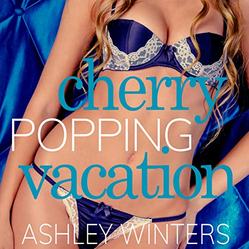 Cherry Popping Vacation audiobook cover art
