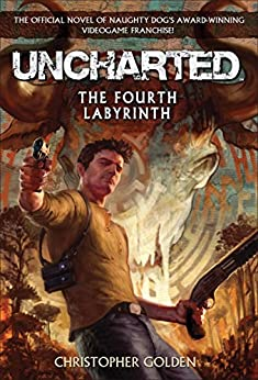 Uncharted: The Fourth Labyrinth by [Christopher Golden]
