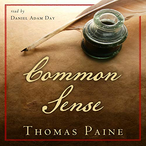 Common Sense                   By:                                                                                                                                 Thomas Paine,                                                                                        American Renaissance Books                               Narrated by:                                                                                                                                 Daniel Adam Day                      Length: 2 hrs and 26 mins     Not rated yet     Overall 0.0