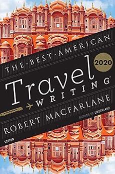 The Best American Travel Writing 2020 (The Best American Series ®) by [Jason Wilson, Robert Macfarlane]