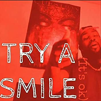 Try a Smile (It's Ok)