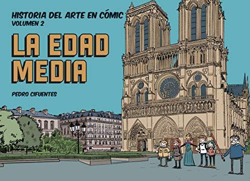 Historia del arte en comic 2. La edad media (Historia del Arte en cómic)