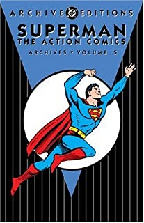 Superman: The Action Comics Archives, Vol. 5 (DC Archive Editions)