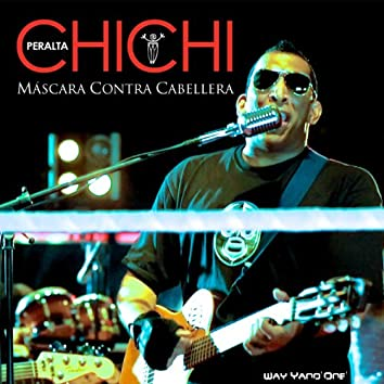 Chichi Peralta- Máscara Contra Cabellera ( Way Yano' one' )