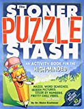 The Stoner Puzzle Stash: An Activity Book for the...