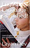 English Language simplified!: Learn English Grammar for any competitive examinations (English Language Ebooks Book 1)
