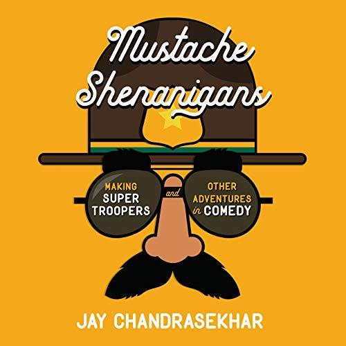 Mustache Shenanigans Audiobook By Jay Chandrasekhar cover art