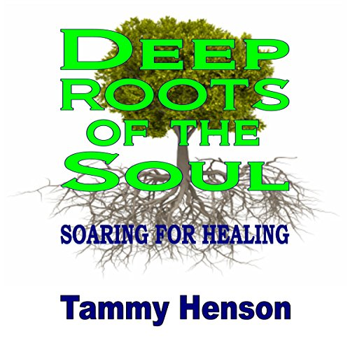 Deep Roots of the Soul audiobook cover art