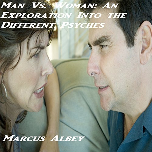 Man Vs. Woman: An Exploration into the Different Psyches audiobook cover art