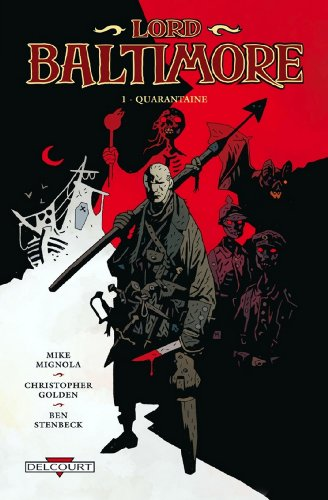 Lord Baltimore T01 : Quarantaine par [Mike Mignola, Anne Capuron, Dave Stewart]