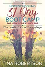 Homeschooling 31 Day Boot Camp for New Homeschoolers: When You Don't Know Where to Begin