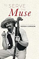 To Serve the Muse: A selection of poems