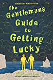 The Gentleman?s Guide to Getting Lucky (Montague Siblings Novella) - Mackenzi Lee