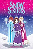 The Crystal Rose (Snow Sisters, Band 2)