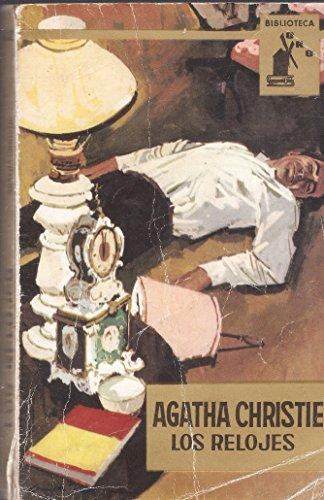 Los relojes. Novela. [Tapa blanda] by CHRISTIE, Agatha.-