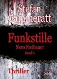 Funkstille - Nero Freibauer Band 1 - Thriller von Cammeratt, Stefan