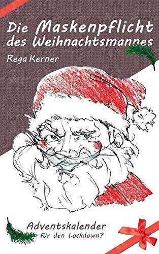 Die Maskenpflicht des Weihnachtsmannes: Adventskalender für den Lockdown? (Magische Elternrealität)
