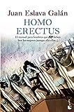 Homo erectus: El manual para hombres que NO deben leer las mujeres (aunque allá ellas...): 2 (Divulgación)