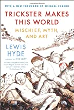 Trickster Makes This World: Mischief, Myth and Art