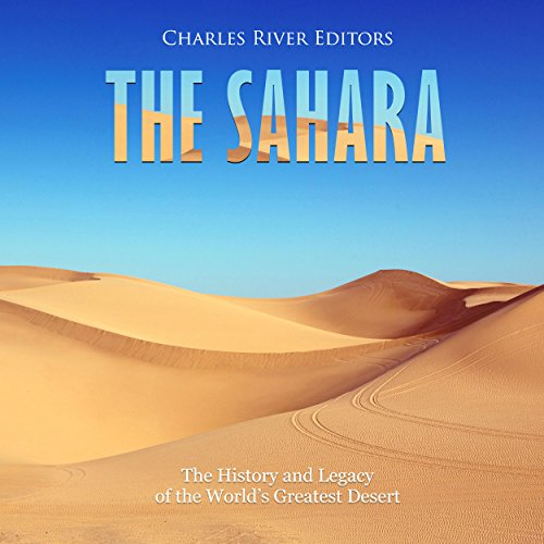 The Sahara: The History and Legacy of the World's Greatest Desert cover art