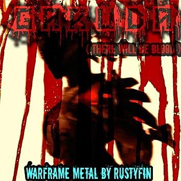 Warframe Garuda (There Will Be Blood)