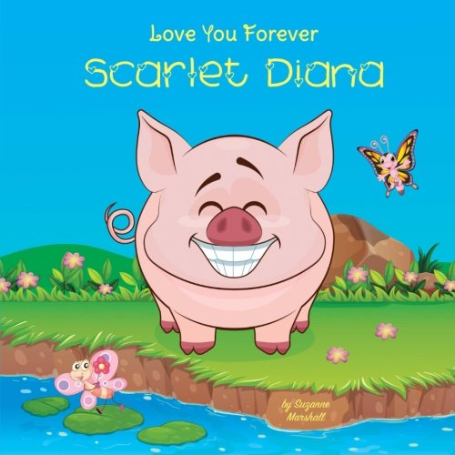 Love You Forever, Scarlet Diana: Personalized Book: Love You Forever (Love You Forever Book, I Love You Forever, Love Books for Kids, Personalized Books, Personalized Gifts)