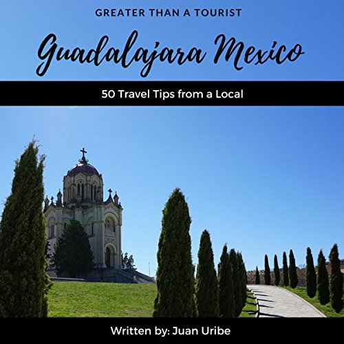 Greater Than a Tourist - Guadalajara Mexico audiobook cover art